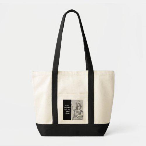Dont Make MeUse MyOpera Voice Tote Bag