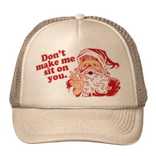Dont Make Santa Sit On You Mesh Hats