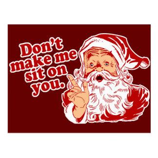Dont Make Santa Sit On You Postcard