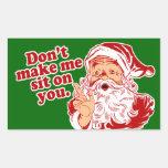 Dont Make Santa Sit On You Sticker
