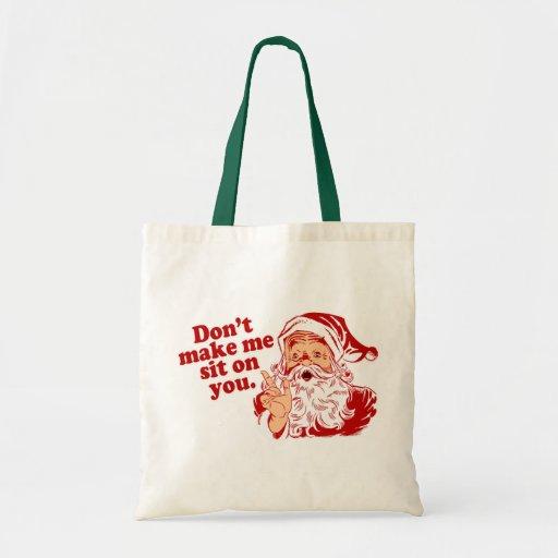 Dont Make Santa Sit On You Tote Bag