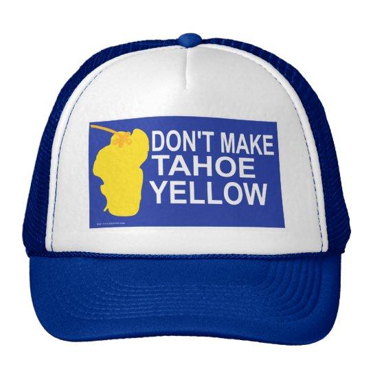 Don't make Tahoe yellow! Trucker Hat