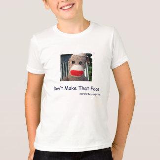Don't Make That Face T-Shirt