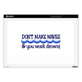 Dont Make Waves Laptop Skins