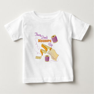 Dont Measure Up Infant T-shirt