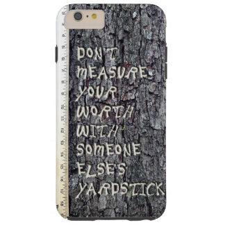 Don't measure your worth iPhone 6Plus tough case
