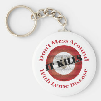 Don't mess around with Lyme Disease - it kills Basic Round Button Keychain