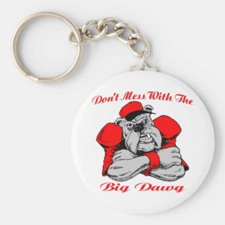 Dont Mess Big Dog Basic Round Button Keychain