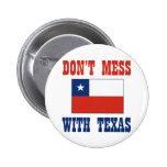 DON'T MESS TEXAS w/Chilean Flag 2 Inch Round Button