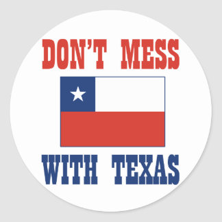 DON'T MESS TEXAS w/Chilean Flag Round Sticker