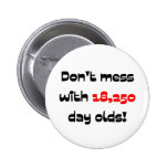 Don't mess with 18,250 day olds button