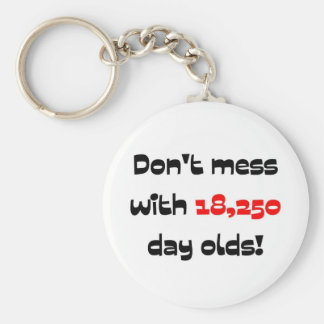 Don't mess with 18,250 day olds keychain