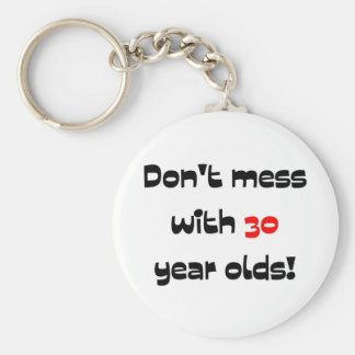 Don't mess with 30 year olds basic round button keychain