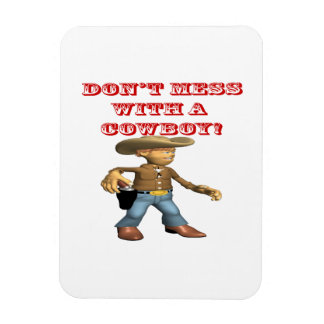 Dont Mess With A Cowboy Rectangle Magnets