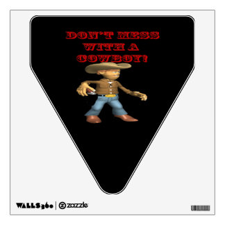 Dont Mess With A Cowboy Wall Decal