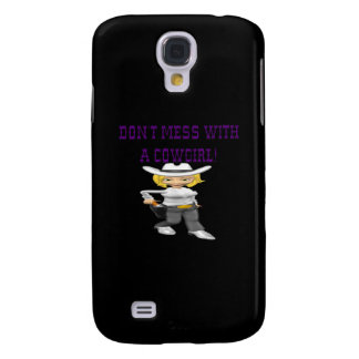 Dont Mess With A Cowgirl Galaxy S4 Case