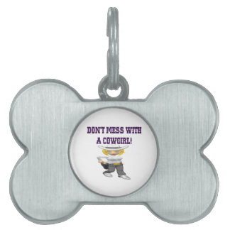 Dont Mess With A Cowgirl Pet Name Tag