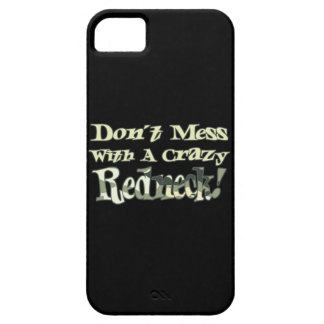 Dont Mess With A Crazy Redneck Camo Case For iPhone 5/5S