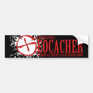 Don't Mess With a Geocacher Car Bumper Sticker