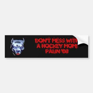 Don't Mess With A Hockey Mom! Palin '08 Car Bumper Sticker