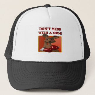 Dont Mess With A Mom Trucker Hat