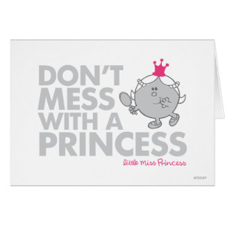 Don't Mess With A Princess Greeting Cards