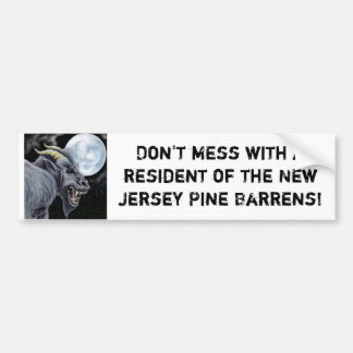 Don't mess with a resident of the Ne... Bumper Sticker