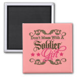 Don't Mess with a Soldier Girl Magnets