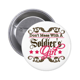 Don't Mess with a Soldier's Girl Pinback Button