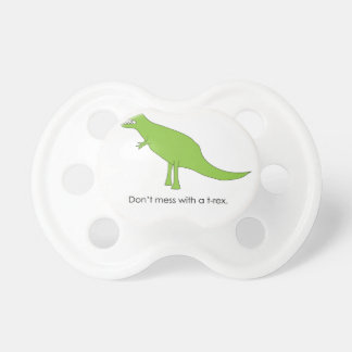 Don't Mess With A T-rex Funny Dino Fan Gift Pacifier