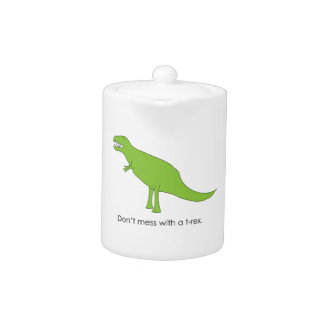 Don't Mess With A T-rex Funny Dino Fan Gift Teapot