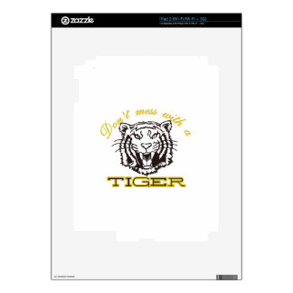 Dont Mess with a Tiger Decal For The iPad 2
