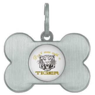 Dont Mess with a Tiger Pet Name Tag