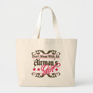 Don't Mess with an Airman's Girl Large Tote Bag