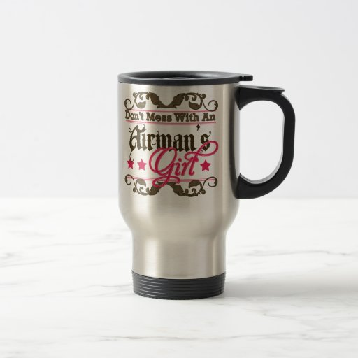 Don't Mess with an Airman's Girl Mugs