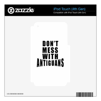 Don't Mess With ANTIGUANS Decal For iPod Touch 4G