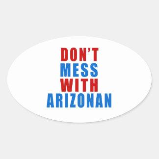 Don't Mess With ARIZONAN Oval Sticker