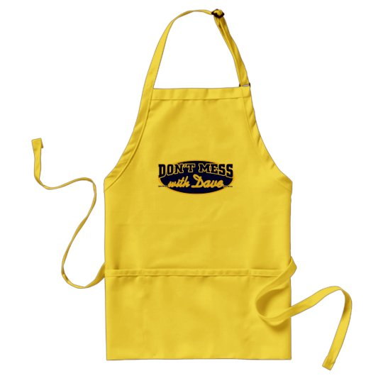 DON'T MESS WITH DAVE ADULT APRON