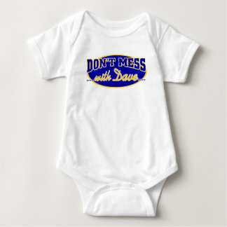DON'T MESS WITH DAVE BABY BODYSUIT