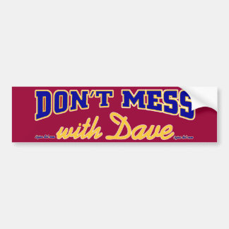 Don't mess with Dave blue gold Bumper Sticker