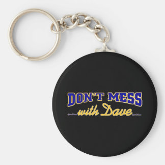 Don't mess with Dave Keychain