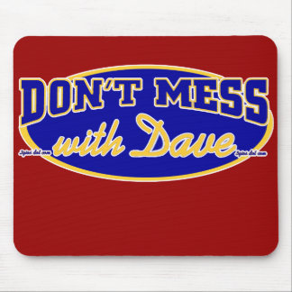 DON'T MESS WITH DAVE MOUSE PAD