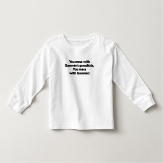 Don't Mess with Gammie's Grandkids Toddler T-shirt