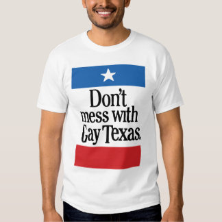Don't mess with gay Texas Tee Shirt