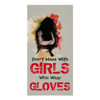 Don't mess with Girls who wear Gloves Poster