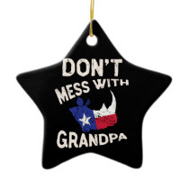 Don't Mess With Grandma Texas Lone Star Mothers Ceramic Ornament