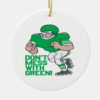 Dont Mess With Green Ceramic Ornament