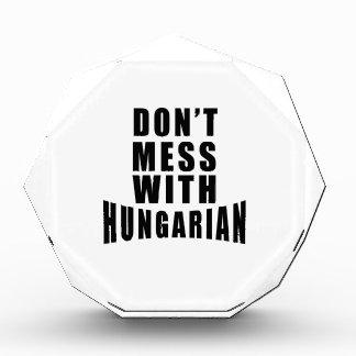 Don't Mess With HUNGARIAN. Acrylic Award