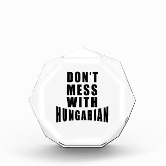 Don't Mess With HUNGARIAN. Award