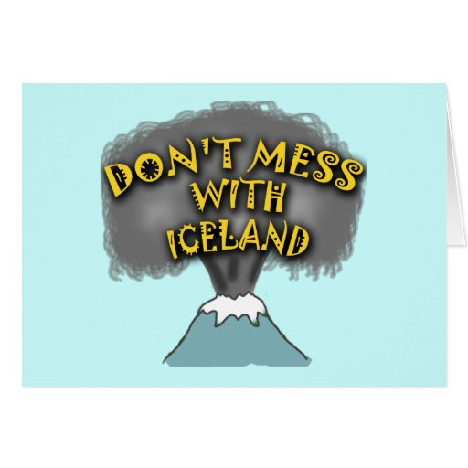 Don't Mess With Iceland T-shirts and Stuff Card